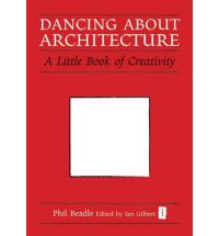 Book: Dancing About Architecture by Phil Beadle