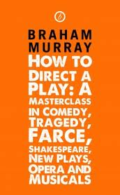 Book review: How to Direct A Play by Braham Murray