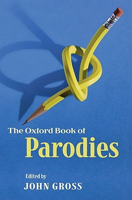 The Oxford Book of Parodies Edited by John Gross