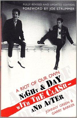 A Riot of our Own, Night and Day with The Clash