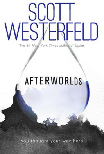 Book Review:Afterworldsby Scott Westerfield