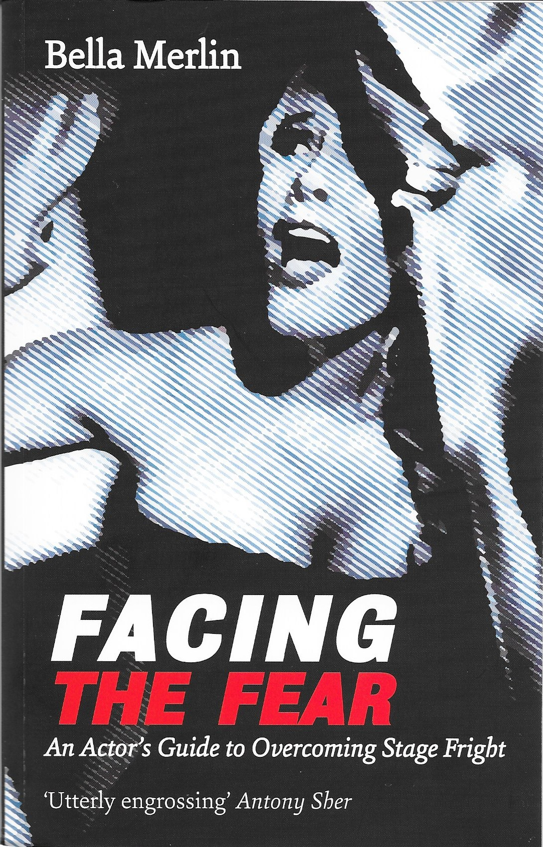 Book Review: Facing the Fear – an actor's guide to overcoming stage fright