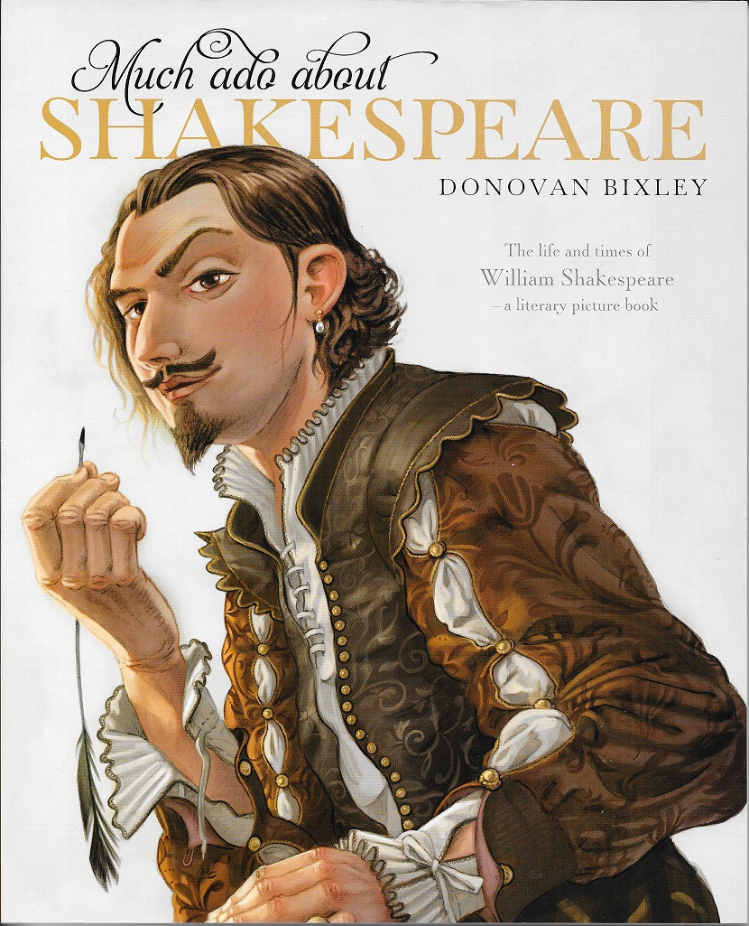 Book Review: Much ado about Shakespeare Written and illustrated by Donovan Bixley