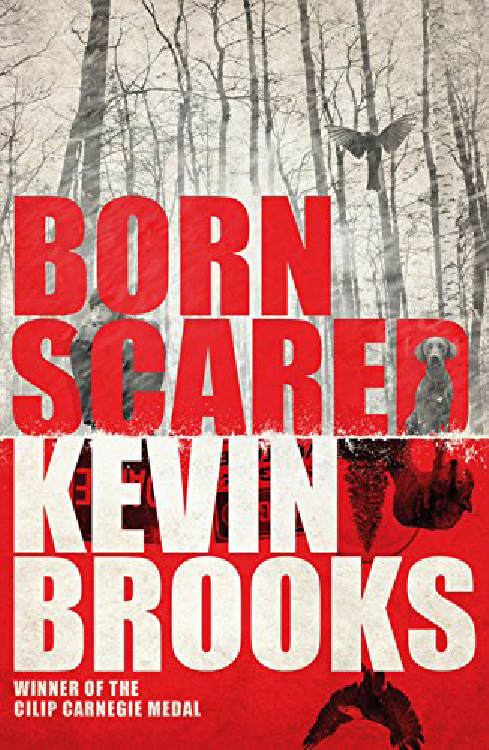 Book Review: Born Scared  by Kevin Brooks