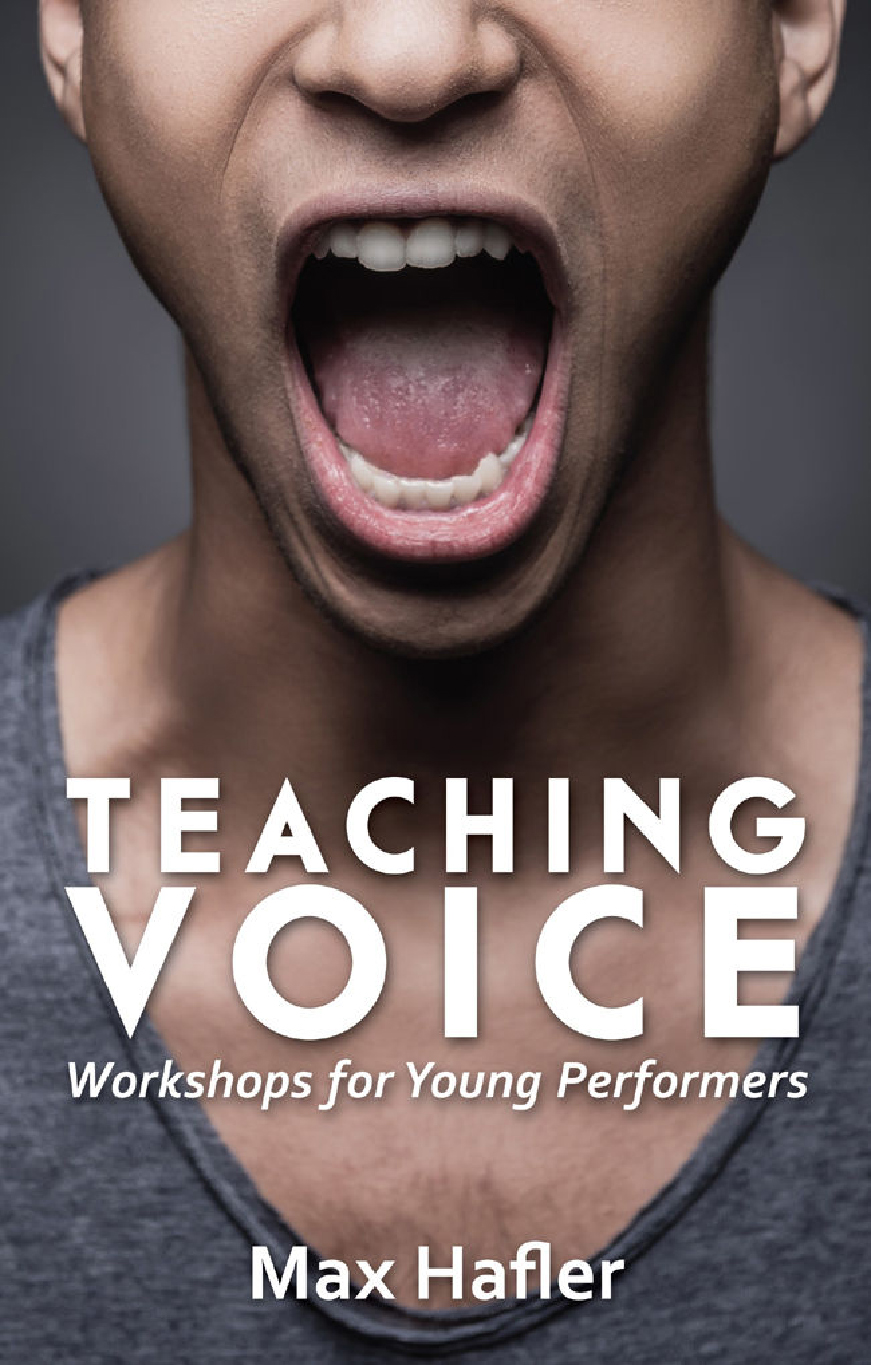 Book Review: Teaching Voice: Workshops for Young Performers  by Max Hafler