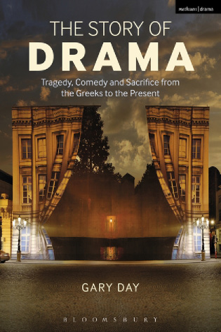 Book Review: The Story of Drama: Tragedy, Comedy and Sacrifice from the Greeks to the Present
