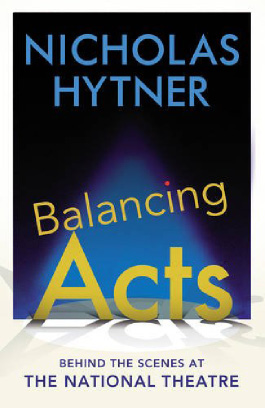 Book Review: BALANCING ACTS: BEHIND THE SCENES AT THE NATIONAL THEATRE