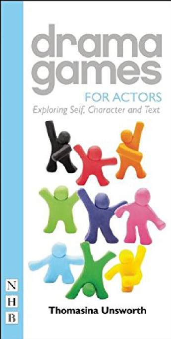 Book Review:  DRAMA GAMES FOR ACTORS: EXPLORING SELF, CHARACTER AND TEXT