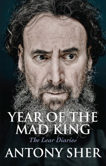 Book Review: Year of the Mad King: The Lear Diaries By Anthony Sher