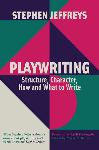 Playwriting – Structure, Character, How and What to Write