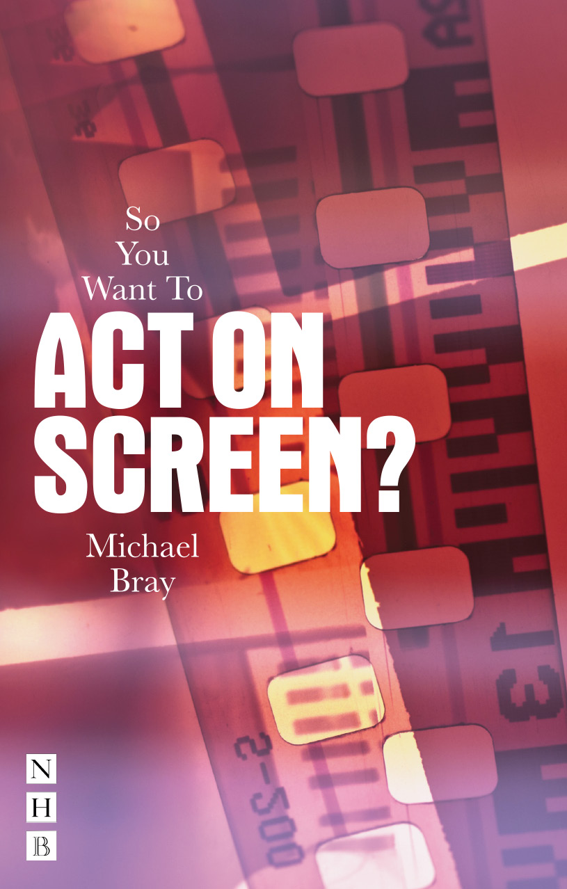 SO YOU WANT TO ACT ON SCREEN