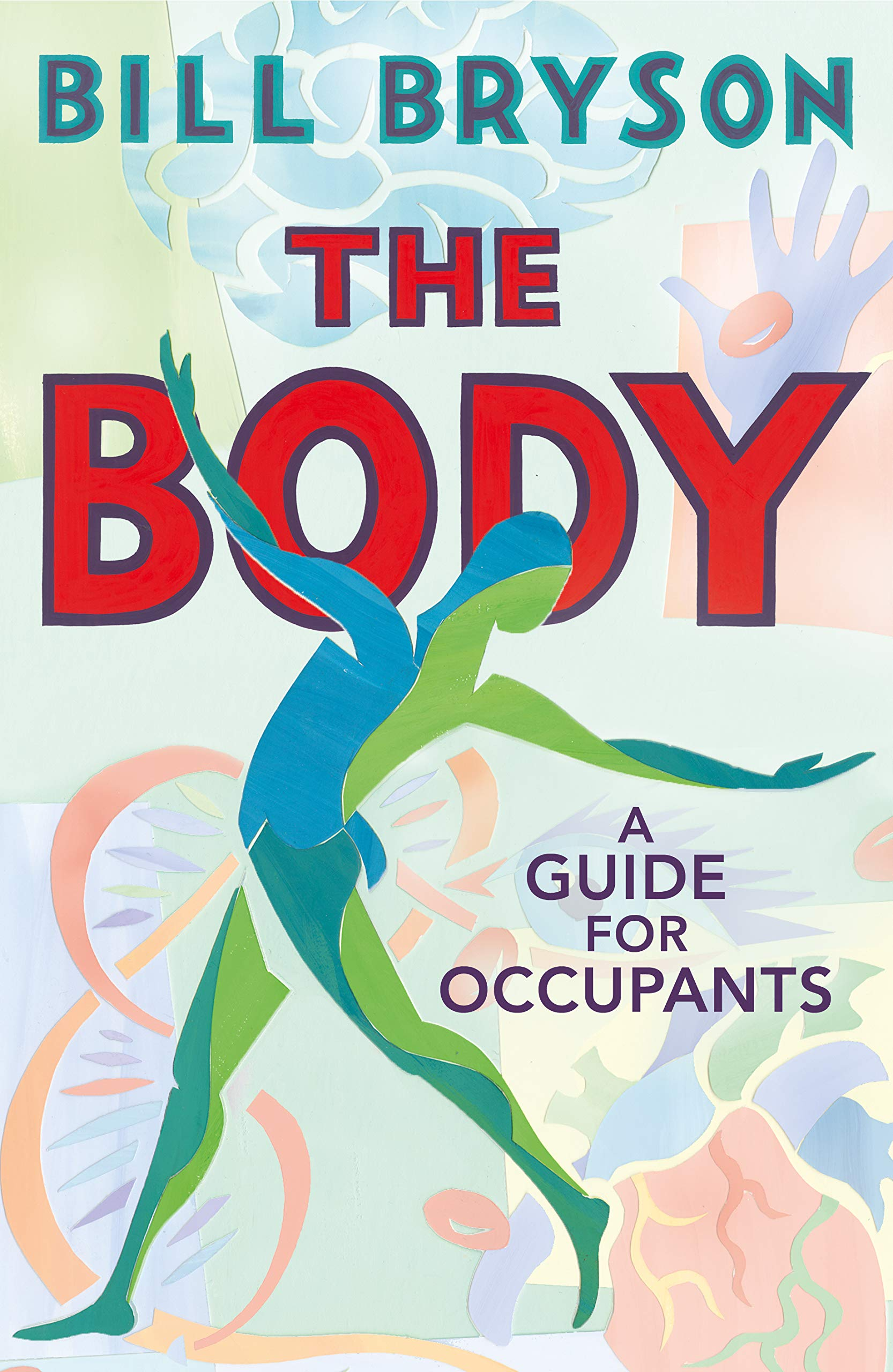 Book Review – The Body: A Guide for Occupants
