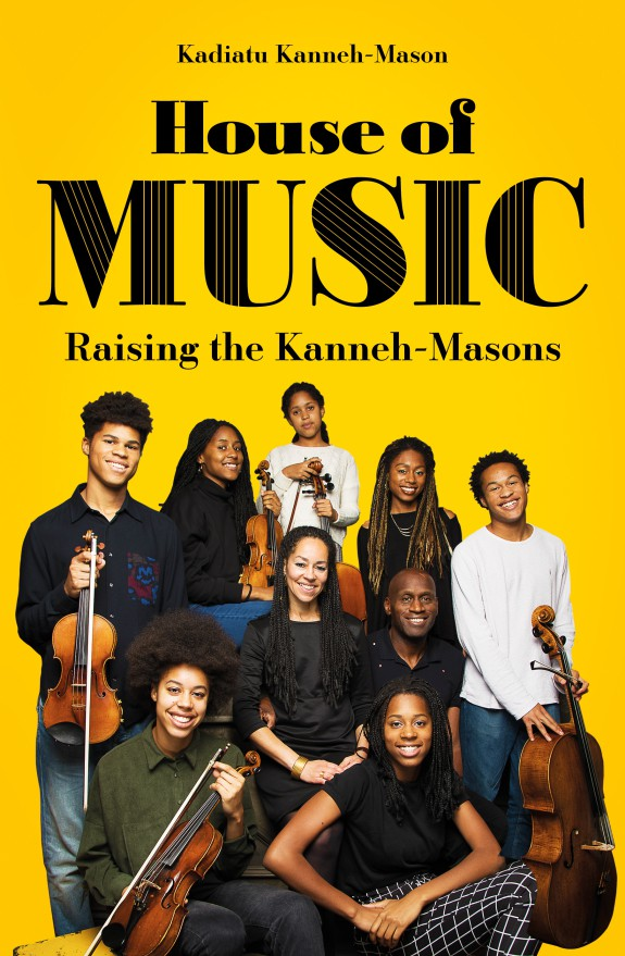 Book Review: House of Music: Raising The Kanneh-Masons