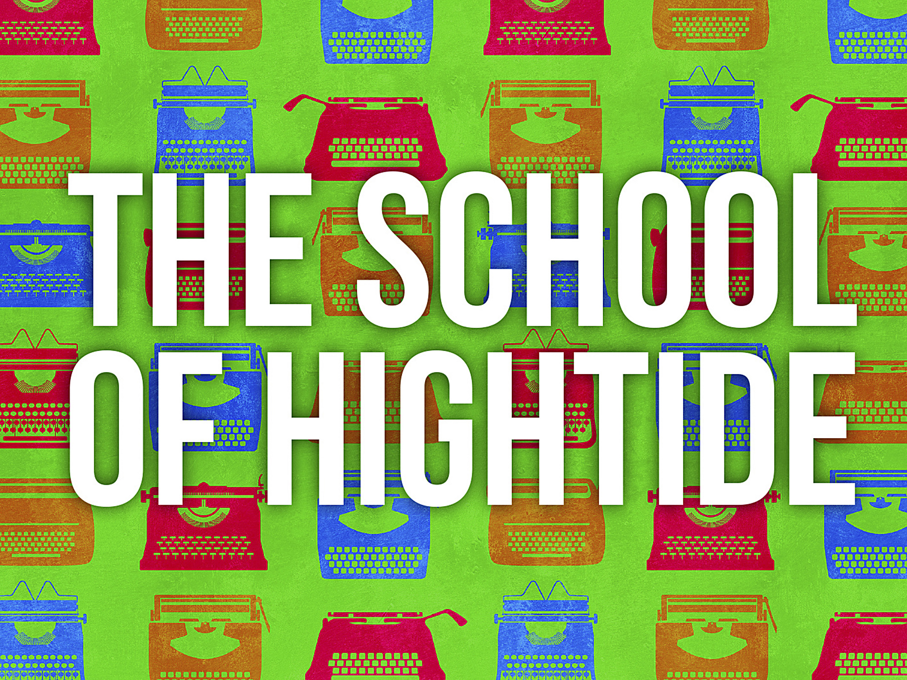 The School of HighTide